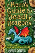 Hero's Guide to Deadly Dragons (Hiccup Horrendous Haddock III) (Bk. 6)