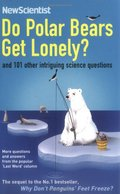 Do Polar Bears Get Lonely?: And 101 Other Intriguing Science Questions (New Scientist)