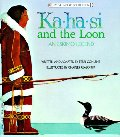 Ka-ha-si and the Loon: An Eskimo Legend