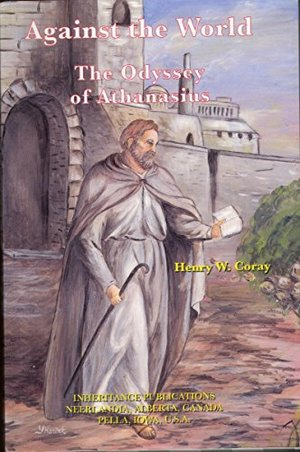 Against the World: The Odyssey of Athanasius - J BIO ATH