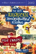 Best American Nonrequired Reading 2002 (The Best American Series), The