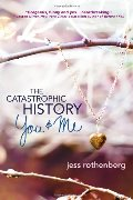Catastrophic History of You And Me, The