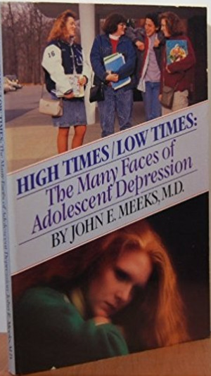 High Times/Low Times: The Many Faces of Adolescent Depression