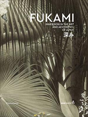 Fukami : Immersion in the aesthetics of Japan
