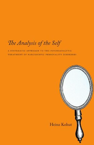 Analysis of the Self: A Systematic Approach to the Psychoanalytic Treatment of Narcissistic Personality Disorders, The