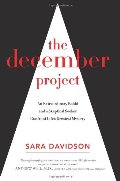 December Project: An Extraordinary Rabbi and a Skeptical Seeker Confront Life's Greatest Mystery, The