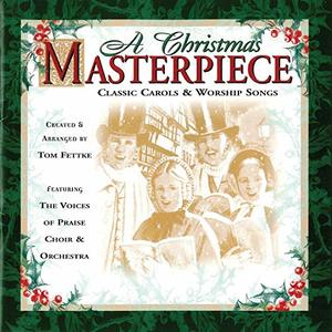 Christmas Masterpiece: Classic Carols and Worship Songs, A
