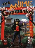 Anime Companion: What's Japanese in Japanese Animation, The