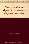 Campus aflame; dynamic of student religious revolution,