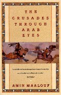 Crusades Through Arab Eyes, The