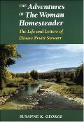 Adventures of the Woman Homesteader: The Life and Letters of Elinore Pruitt Stewart, The