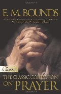 E M Bounds: The Classic Collection on Prayer (Pure Gold Classic)