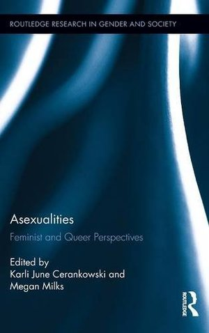 Asexualities: Feminist and Queer Perspectives