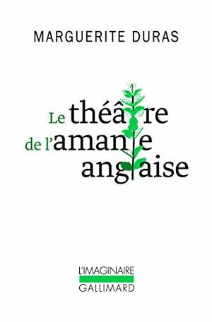 Le théâtre de l'amante anglaise (Collection L'Imaginaire) (French Edition)