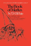 Book of Merlyn: The Unpublished Conclusion to The Once and Future King, The