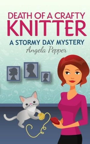 Death of a Crafty Knitter (Stormy Day Mystery) (Volume 2)