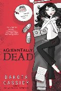 Accidentally Dead (The Accidental Series, Book 2)