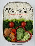 Just Bento Cookbook: Everyday Lunches To Go, The