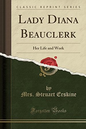 Lady Diana Beauclerk: Her Life and Work (Classic Reprint)