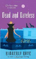 Dead and Dateless (Dead End Dating, Book 2)