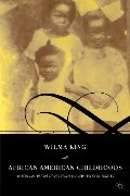 African American Childhoods: Historical Perspectives from Slavery to Civil Rights