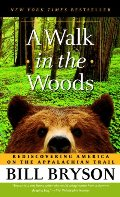 Walk in the Woods: Rediscovering America on the Appalachian Trail, A