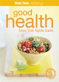 "Good Health - Food That Fights Back ( "" Australian Women's Weekly "" Wellbeing)"