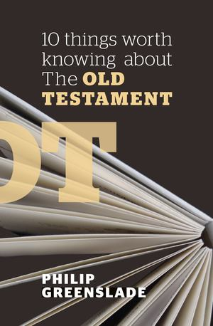 10 Things Worth Knowing about the Old Testament - £4.99