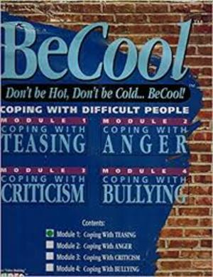 BeCool: Coping With Difficult People: Module 2: Coping With Anger [Format: DVD or Video] (1992) James Stanfield Publishing Co [CONTACT SJOG LIBRARY TO BORROW]