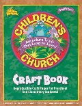 Children's Church Craft Book: Reproducible Craft Pages for Preschool and Elementary Students! (Noah's Park Children's Church)