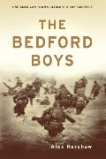 Bedford Boys: One American Town's Ultimate D-day Sacrifice, The