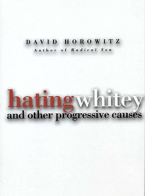Hating Whitey and Other Progressive Causes [Kindle]