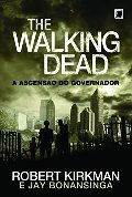 Ascensão do Governador (Col. : The Walking Dead), A