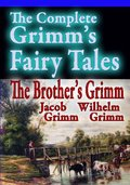 Complete Grimm's Fairy Tales, The
