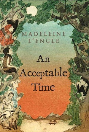 Acceptable Time (Madeleine L'Engle's Time Quintet), An