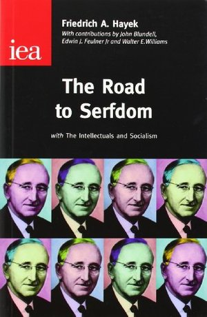 Road to Serfdom: With the Intellectuals and Socialism, The