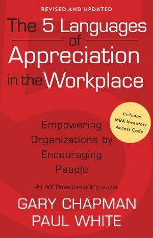 5 Languages of Appreciation in the Workplace: Empowering Organiza, The
