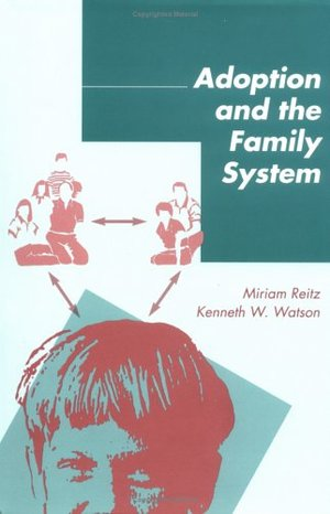 Adoption and the Family System: Strategies for Treatment