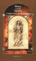 Mary and the Saints: Companions on the Journey (Catholic Basics: A Pastoral Ministry Series)