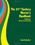 21st Century Mentor's Handbook:  Creating a Culture for Learning, The
