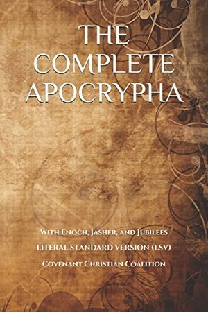 Complete Apocrypha: 2018 Edition with Enoch, Jasher, and Jubilees, The