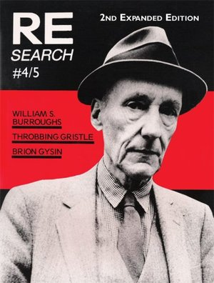 RE/Search 4/5 : William S. Burroughs, Throbbing Gristle, Brion Gysin