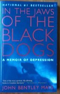 In the Jaws of the Black Dogs: A Memoir of Depression.