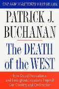 Death of the West: How Dying Populations and Immigrant Invasions Imperil Our Country and Civilization, The