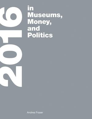 2016 - in Museums, Money, and Politics