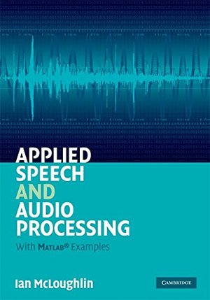 Applied Speech and Audio Processing: With Matlab Examples
