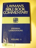 Jeremiah, Lamentations (Layman's Bible Book Commentary, Vol. 11)