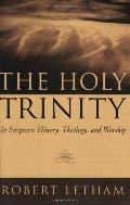 Holy Trinity: In Scripture, History, Theology, and Worship, The