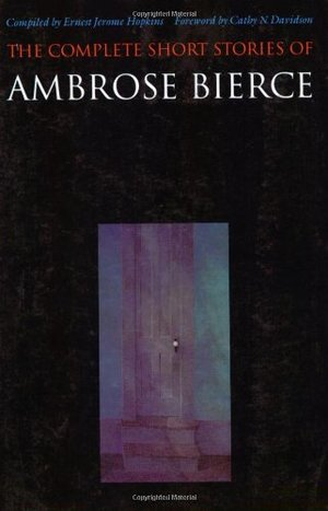 Complete Short Stories of Ambrose Bierce, The