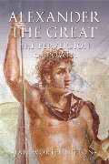 Alexander the Great: The Perversion of Power
